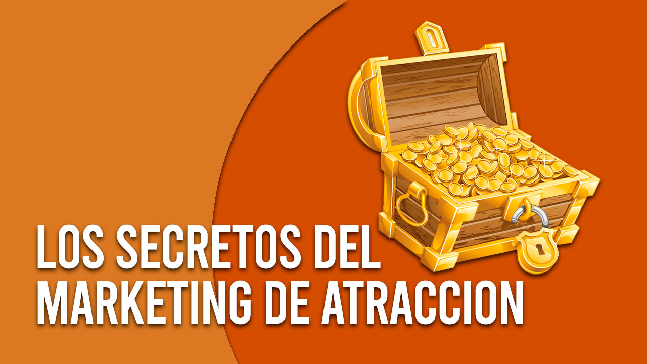 Secretos del Marketing de Atracción